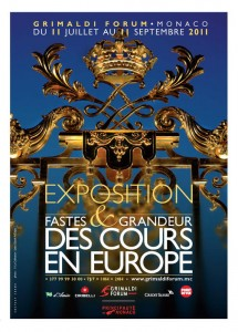 MAGNIFICENCE AND GRANDEUR OF THE ROYAL HOUSES IN EUROPE, Exhibition in Grimaldi Forum in Monaco.