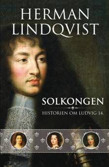 Solkongen og hans hoff  . Ny bok av Herman LIndquist på Schibsted Forlag    <div title=