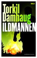 Ildmannen, cover. forfatter Torkil Damhaug. Boken han fikk Rivertonprisen for.