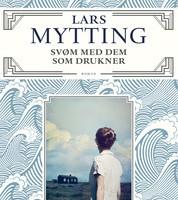 """På slutten av fjoråret fikk Lars Mytting Bokhandlerprisen for romanen """"Svøm med dem som drukner""""."""