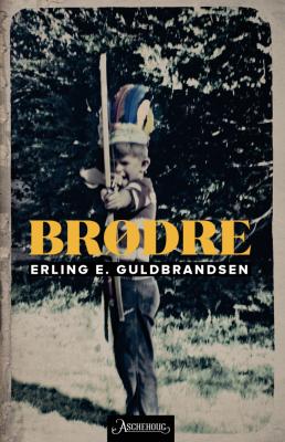 Brødre av forfatteren Erling E. Guldbrandsen lanseres på Sosialen, Youngstorget, Oslo, Onsdag 17. August. kl. 20.