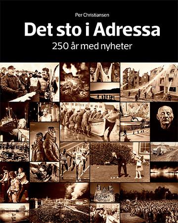 """Det sto i Adressa"" Per Christiansens bok om avisens 250 års historie. Museums Forlaget."