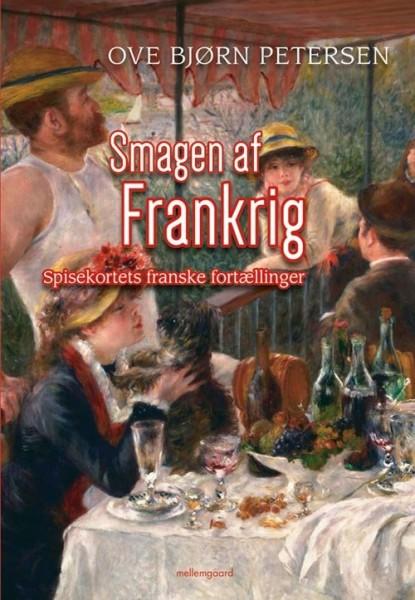 SMAGEN AV FRANKRIG Dansk bok gir bakgrunn for fransk mat.